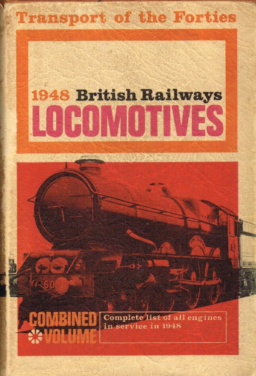Image for TRANSPORT OF THE FORTIES: 1948 BRITISH RAILWAYS LOCOMOTIVES (COMBINED VOLUME)
