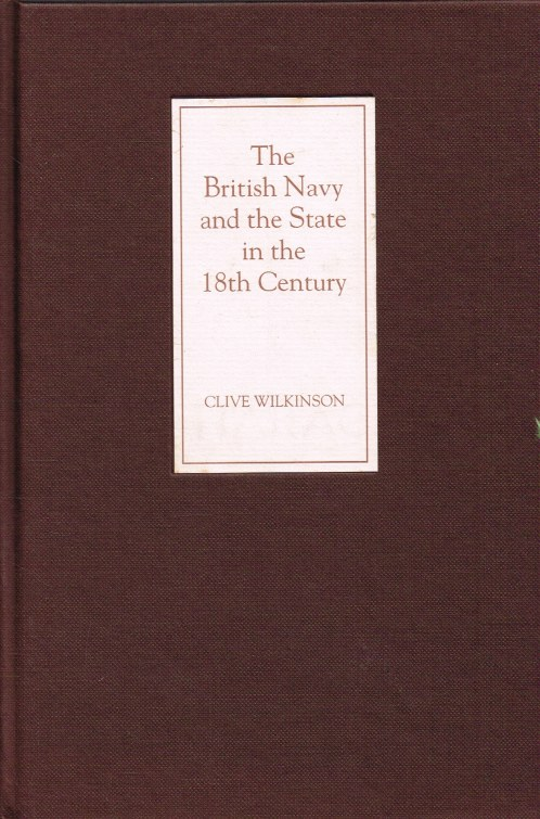 Image for THE BRITISH NAVY AND THE STATE IN THE EIGHTEENTH CENTURY
