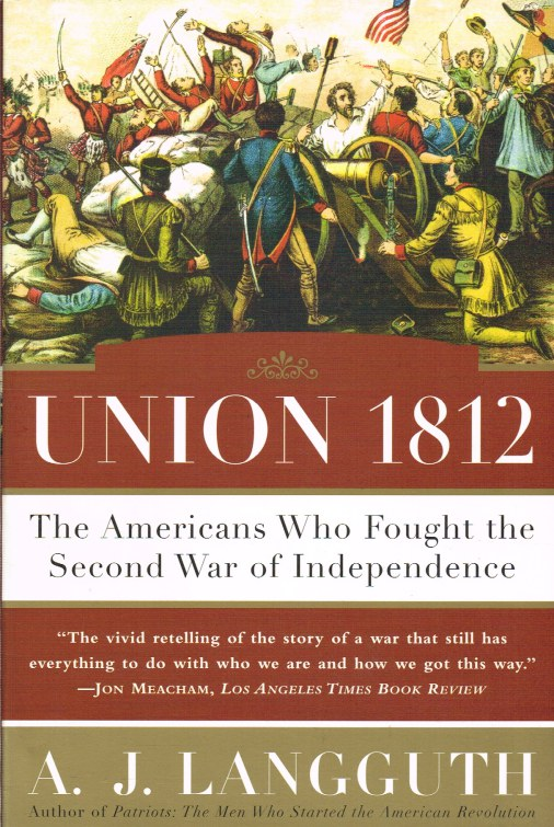 Image for UNION 1812 : THE AMERICANS WHO FOUGHT THE SECOND WAR OF INDEPENDENCE