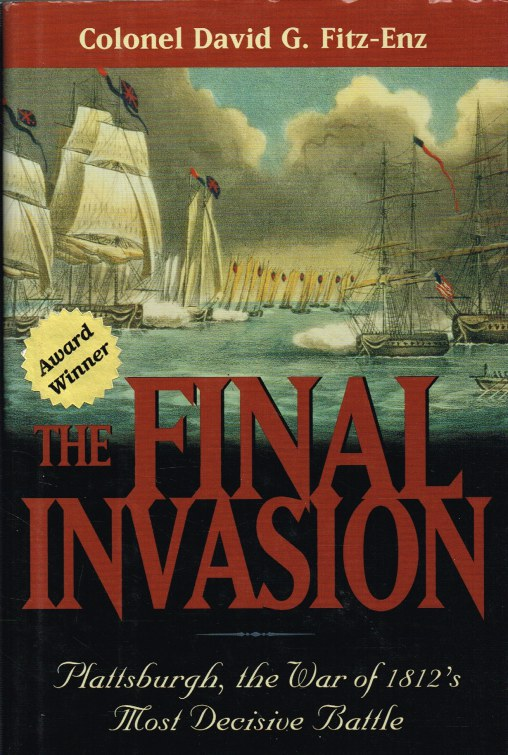 Image for THE FINAL INVASION : PLATTSBURGH, THE WAR OF 1812'S MOST DECISIVE BATTLE (SIGNED COPY)