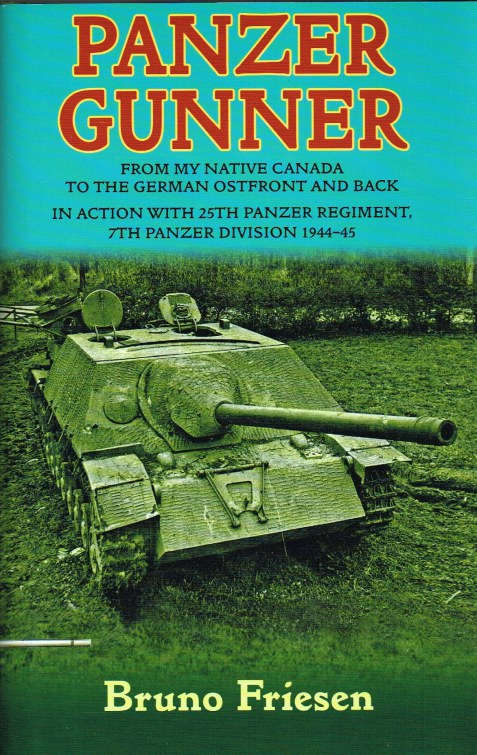 Image for PANZER GUNNER : FROM MY NATIVE CANADA TO THE GERMAN OSTFRONT AND BACK: IN ACTION WITH 25TH PANZER REGIMENT, 7TH PANZER DIVISION 1944-45