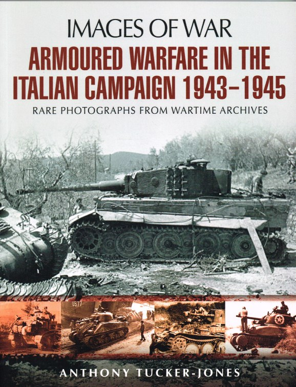 Image for IMAGES OF WAR: ARMOURED WARFARE IN THE ITALIAN CAMPAIGN 1943-1945