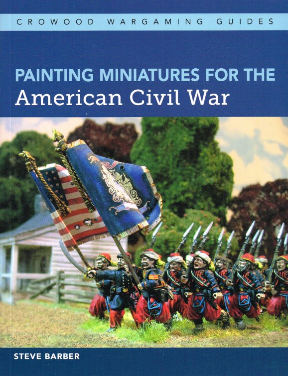 Image for PAINTING MINIATURES FOR THE AMERICAN CIVIL WAR