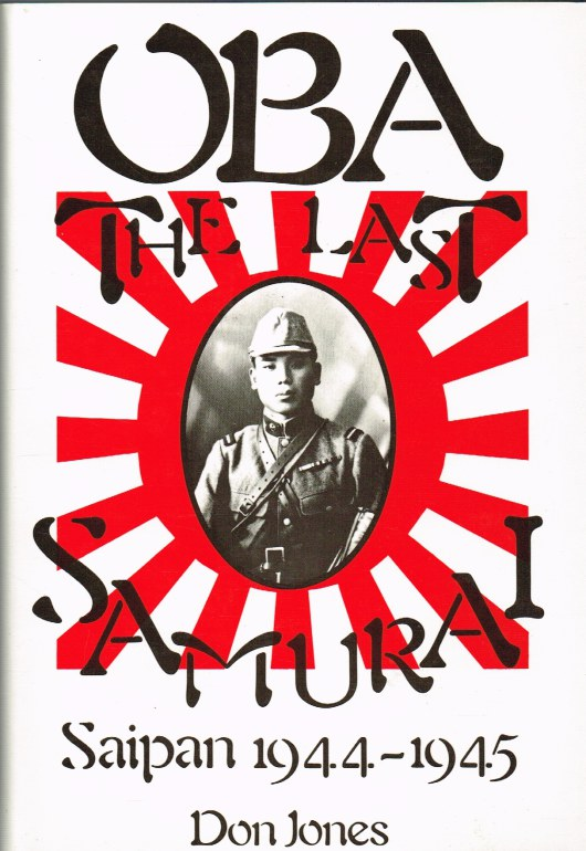 Image for OBA, THE LAST SAMURAI : SAIPAN 1944-45