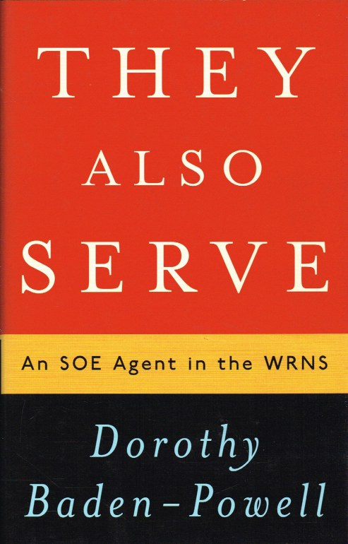 Image for THEY ALSO SERVE : AN SOE AGENT IN THE WRNS