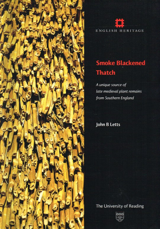 Image for SMOKE BLACKENED THATCH : A UNIQUE SOURCE OF LATE MEDIEVAL PLANT REMAINS FROM SOUTHERN ENGLAND