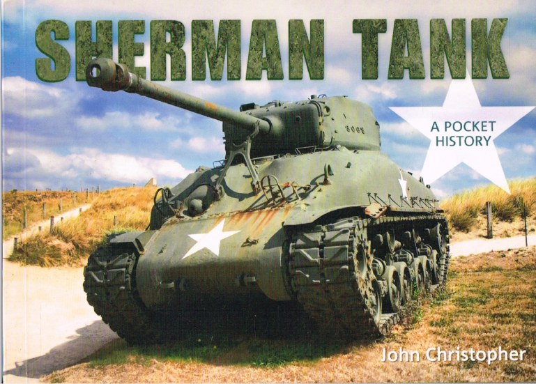 Image for THE SHERMAN TANK : A POCKET HISTORY