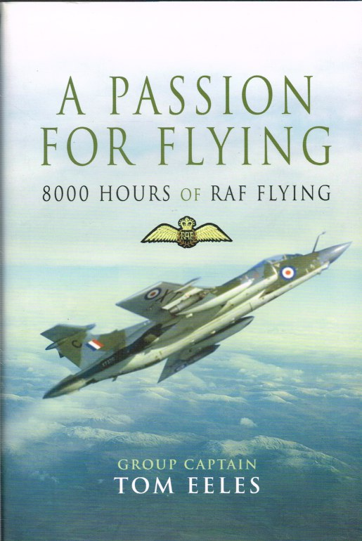 Image for A PASSION FOR FLYING : 8000 HOURS OF RAF FLYING