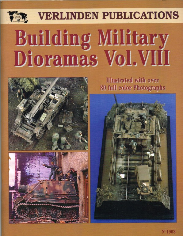 Image for VERLINDEN PUBLICATIONS: BUILDING MILITARY DIORAMAS VOL.VIII
