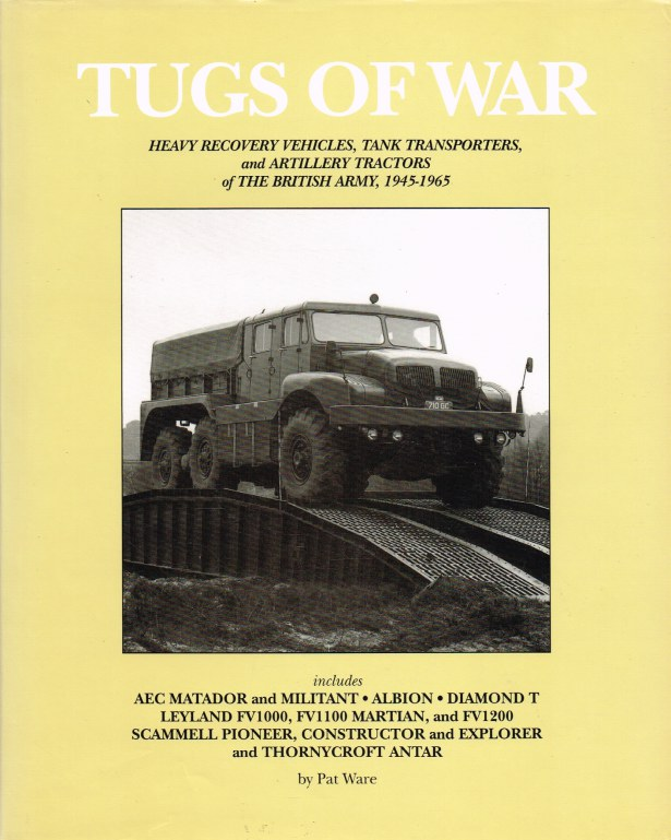 Image for TUGS OF WAR : HEAVY RECOVERY VEHICLES, TANK TRANSPORTERS AND ARTILLERY TRACTORS OF THE BRITISH ARMY 1945-1965
