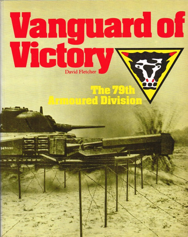 Image for VANGUARD OF VICTORY : THE 79TH ARMOURED DIVISION