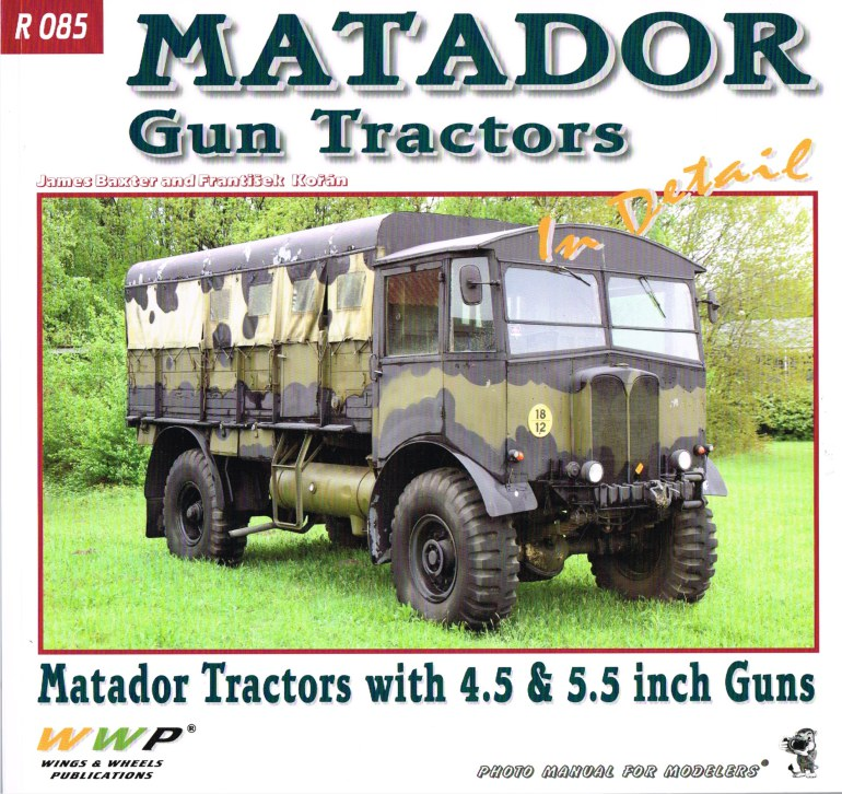 Image for MATADOR GUN TRACTORS IN DETAIL : MATADOR TRACTORS WITH 4.5 & 5.5 INCH GUNS