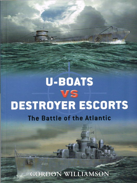 Image for U-BOATS VS DESTROYER ESCORTS : THE BATTLE OF THE ATLANTIC