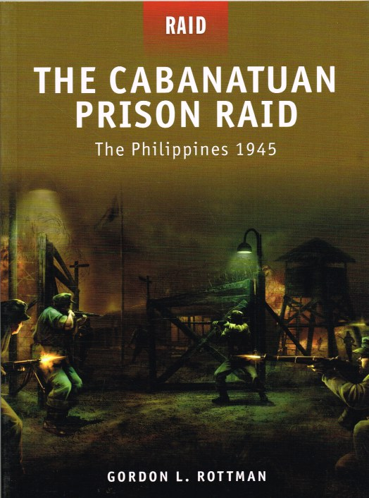Image for THE CABANATUAN PRISON RAID : THE PHILIPPINES 1945
