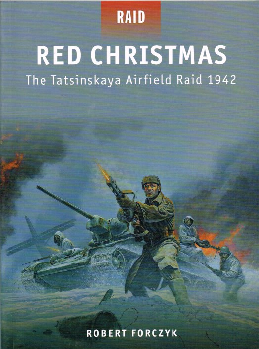 Image for RED CHRISTMAS : THE TATSINSKAYA AIRFIELD RAID 1942