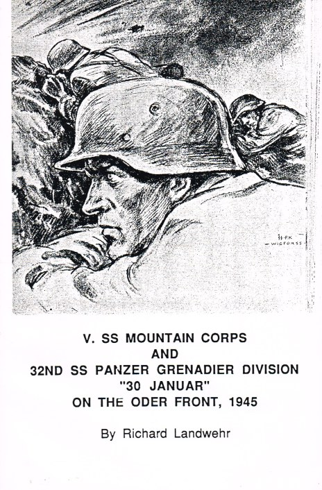 Image for V. SS MOUNTAIN CORPS AND 32ND SS PANZER GRENADIER DIVISION '30 JANUAR' ON THE ODER FRONT, 1945