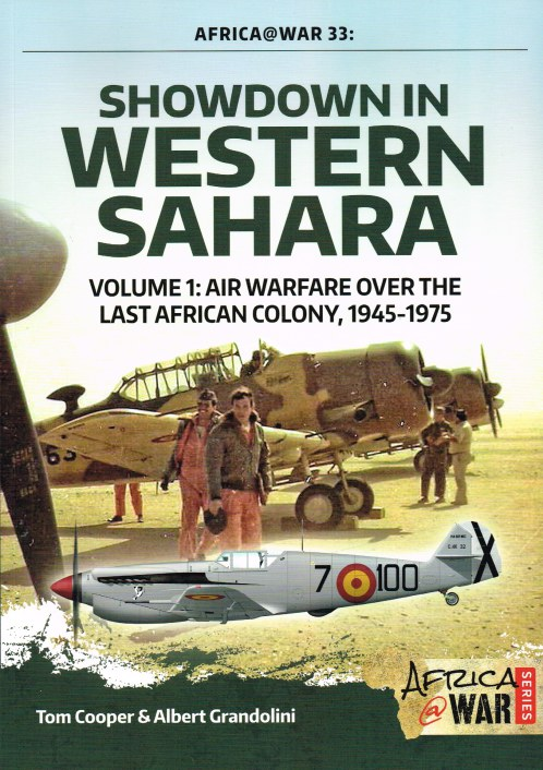 Image for SHOWDOWN IN WESTERN SAHARA VOLUME 1: AIR WARFARE OVER THE LAST AFRICAN COLONY, 1945-1975