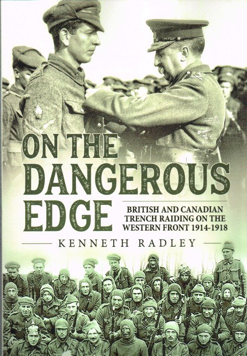 Image for ON THE DANGEROUS EDGE : BRITISH AND CANADIAN TRENCH RAIDING ON THE WESTERN FRONT 1914-1918