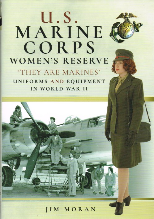 Image for US MARINE CORPS WOMEN'S RESERVE 'THEY ARE MARINES': UNIFORMS AND EQUIPMENT IN WORLD WAR II