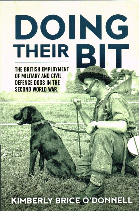 Image for DOING THEIR BIT : THE BRITISH EMPLOYMENT OF MILITARY AND CIVIL DEFENCE DOGS IN THE SECOND WORLD WAR