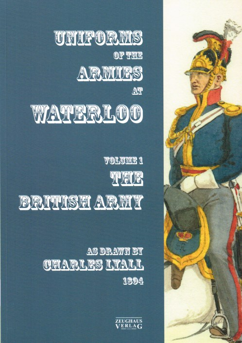 Image for UNIFORMS OF THE ARMIES AT WATERLOO VOLUME 1: THE BRITISH ARMY