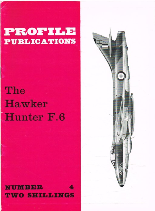 Image for PROFILE PUBLICATIONS NUMBER 4: THE HAWKER HUNTER F.6