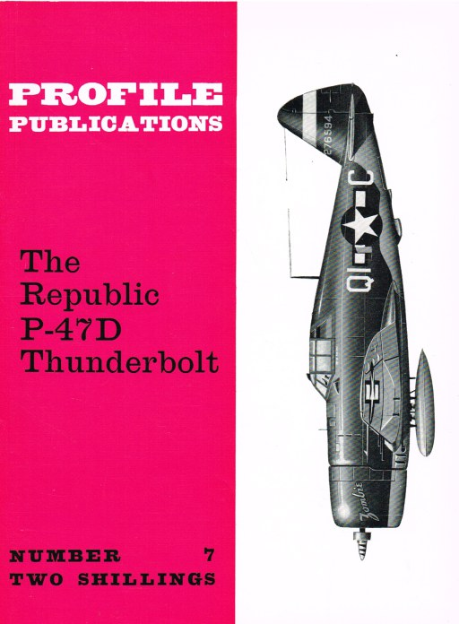 Image for PROFILE PUBLICATIONS NUMBER 7: THE REPUBLIC P-47D THUNDERBOLT