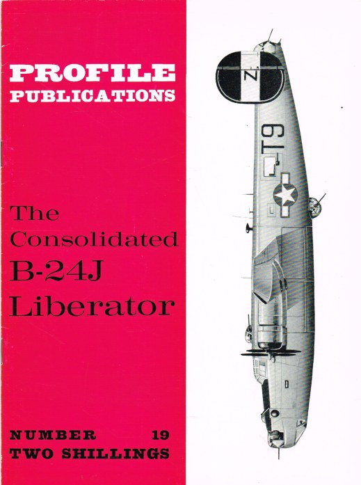 Image for PROFILE PUBLICATIONS NUMBER 19: THE CONSOLIDATED B-24J LIBERATOR