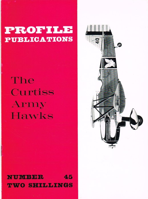 Image for PROFILE PUBLICATIONS NUMBER 45: THE CURTISS ARMY HAWKS