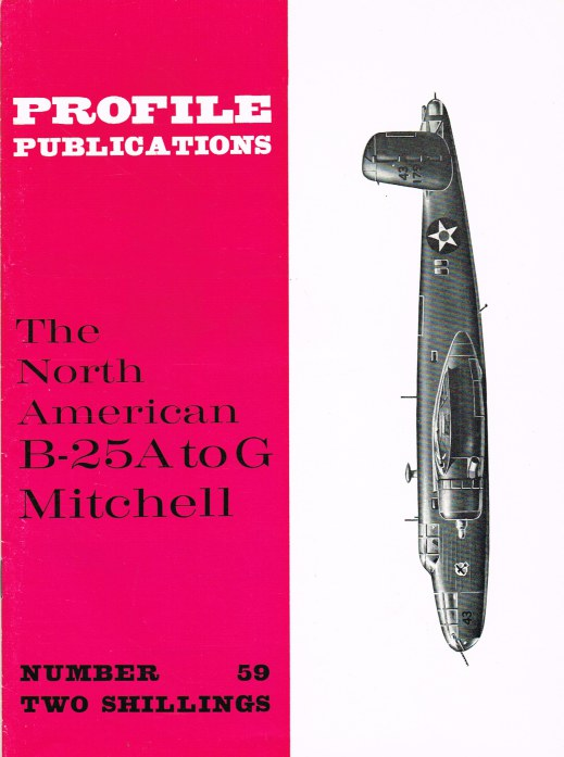 Image for PROFILE PUBLICATIONS NUMBER 59: THE NORTH AMERICAN B-25A TO G MITCHELL