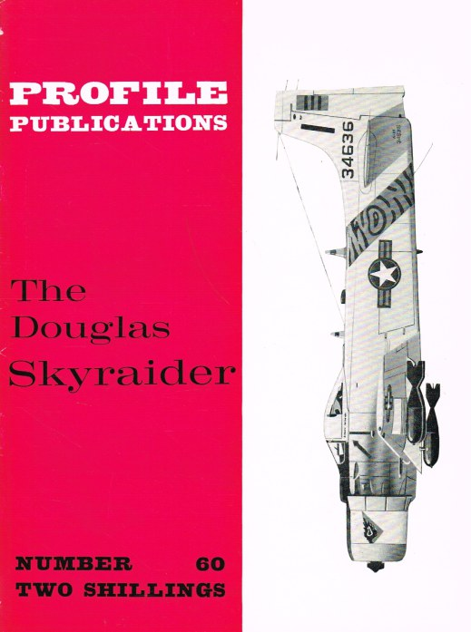 Image for PROFILE PUBLICATIONS NUMBER 60: THE DOUGLAS SKYRAIDER