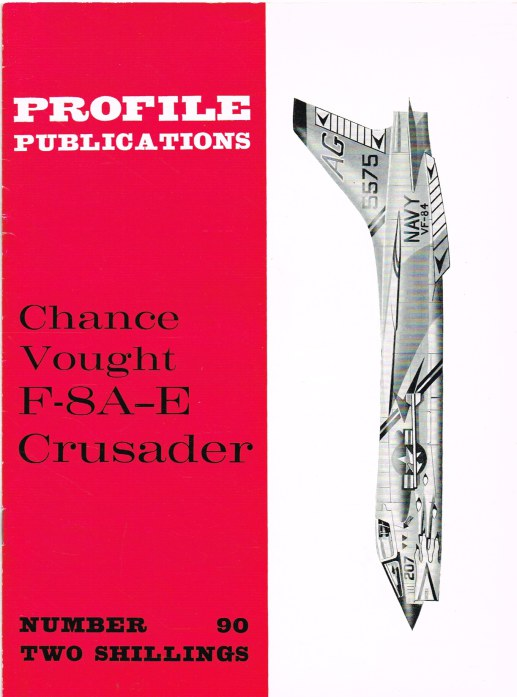 Image for PROFILE PUBLICATIONS NUMBER 90: THE CHANCE VOUGHT F-8A-E CRUSADER