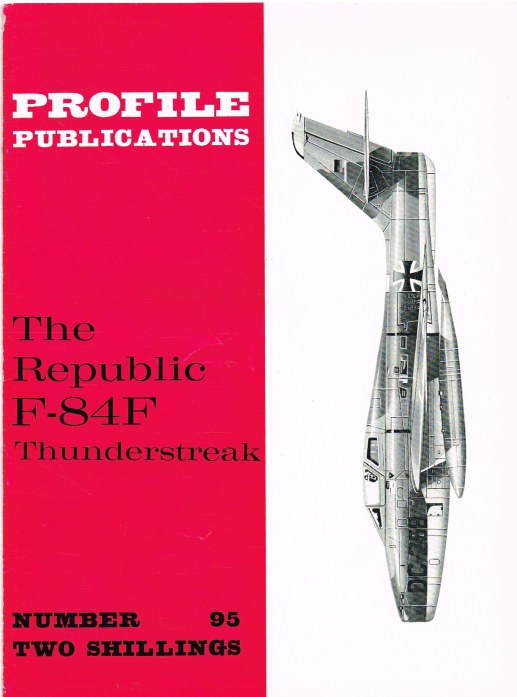 Image for PROFILE PUBLICATIONS NUMBER 95: THE REPUBLIC F-84F THUNDERSTREAK