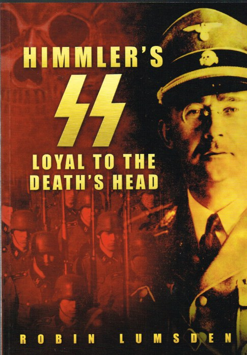 Image for HIMMLER'S SS : LOYAL TO THE DEATH'S HEAD
