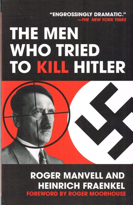 Image for THE MEN WHO TRIED TO KILL HITLER