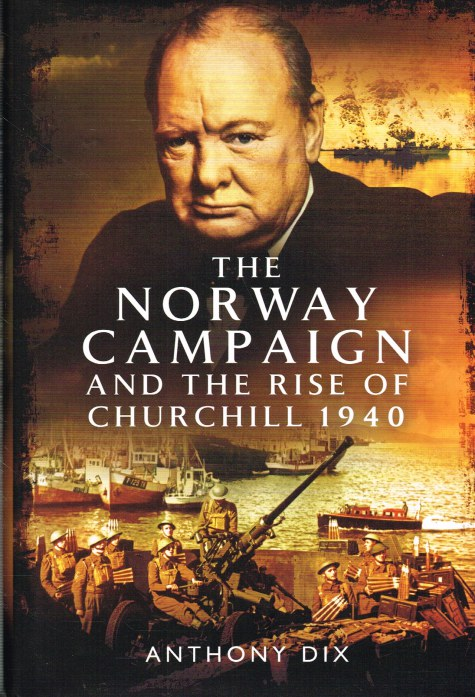 Image for THE NORWAY CAMPAIGN AND THE RISE OF CHURCHILL 1940