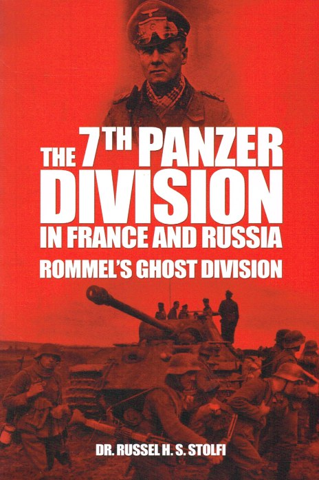 Image for THE 7TH PANZER DIVISION IN FRANCE AND RUSSIA : ROMMEL'S GHOST DIVISION