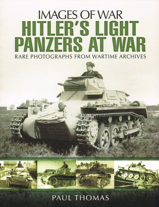Image for IMAGES OF WAR: HITLER'S LIGHT PANZERS AT WAR 1939-1945