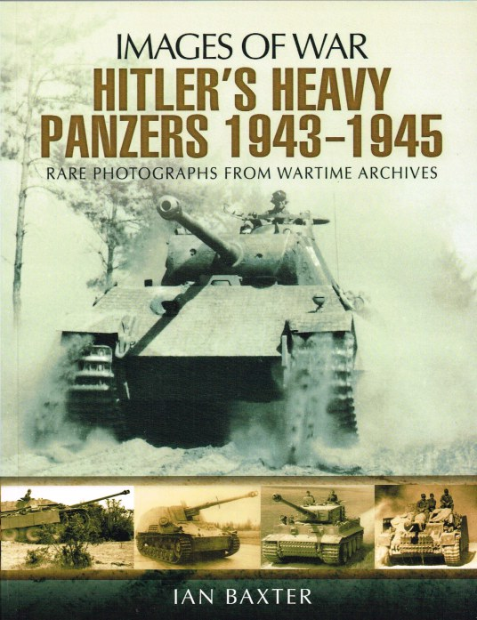 Image for IMAGES OF WAR: HITLER'S HEAVY PANZERS 1943-1945