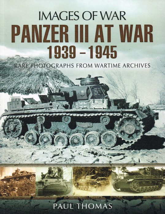 Image for IMAGES OF WAR: PANZER III AT WAR 1939-1945