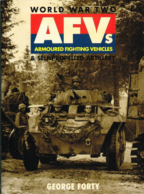 Image for WORLD WAR TWO AFVS: ARMOURED FIGHTING VEHICLES & SELF-PROPELLED ARTILLERY
