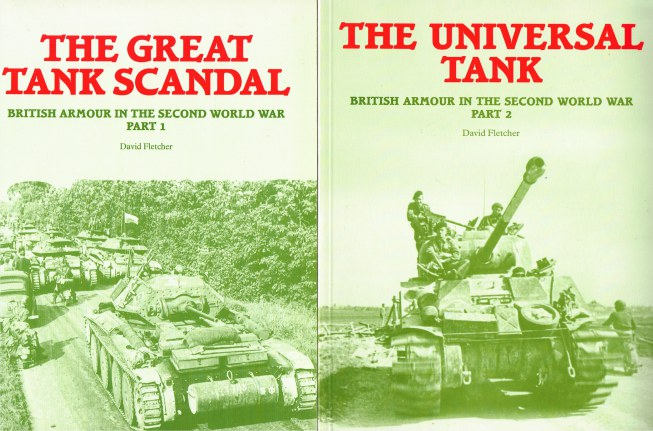 Image for THE GREAT TANK SCANDAL & THE UNIVERSAL TANK : BRITISH ARMOUR IN THE SECOND WORLD WAR (TWO VOLUME SET)