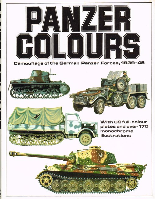 Image for PANZER COLOURS: CAMOUFLAGE OF THE GERMAN PANZER FORCES 1939-45