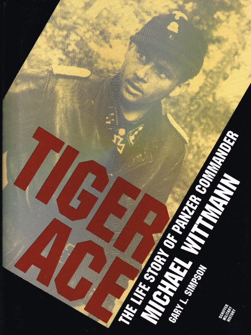 Image for TIGER ACE : THE LIFE STORY OF PANZER COMMANDER MICHAEL WITTMANN