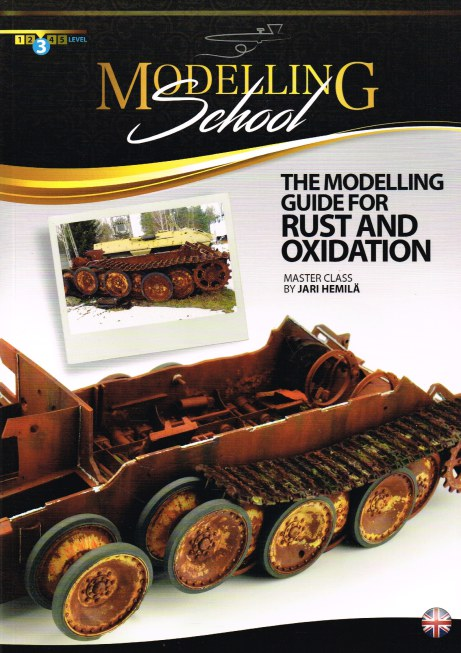 Image for MODELLING SCHOOL: THE MODELLING GUIDE FOR RUST AND OXIDATION