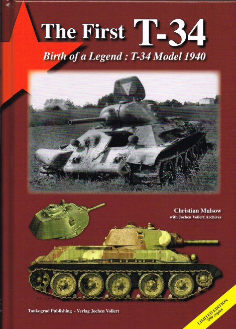 Image for THE FIRST T-34 - BIRTH OF A LEGEND : THE T-34 MODEL 1940