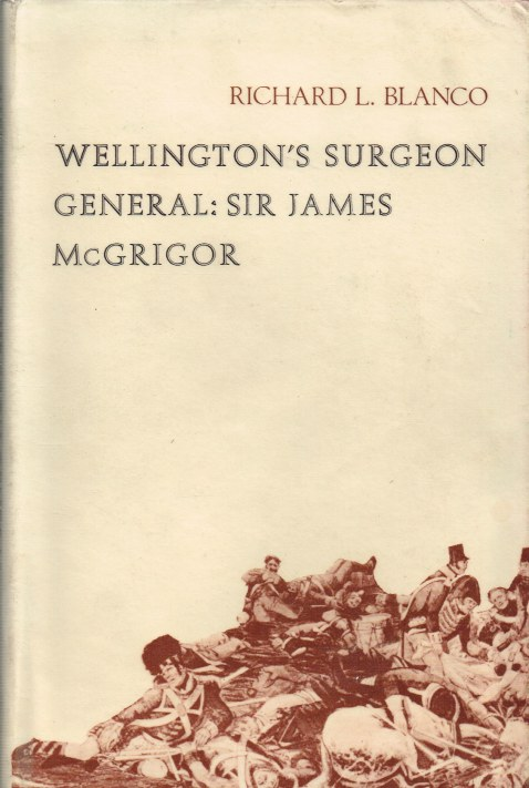 Image for WELLINGTON'S SURGEON GENERAL : SIR JAMES MCGRIGOR