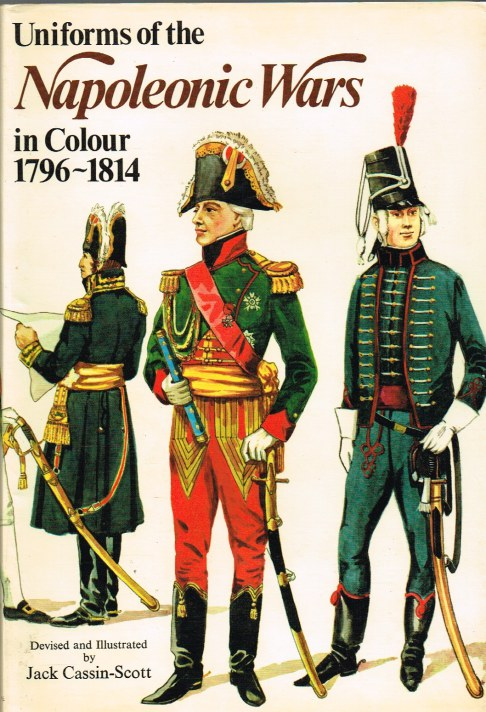Image for UNIFORMS OF THE NAPOLEONIC WARS IN COLOUR 1796-1814