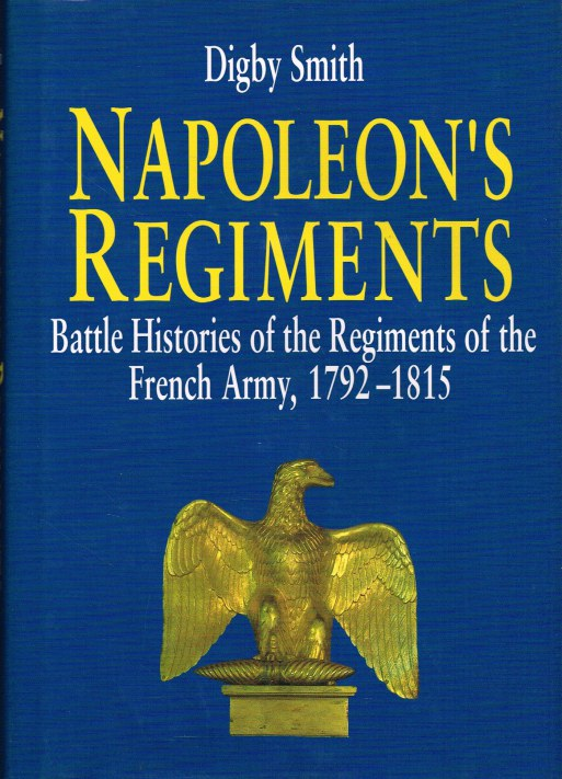Image for NAPOLEON'S REGIMENTS : BATTLE HISTORIES OF THE FRENCH ARMY 1792-1815