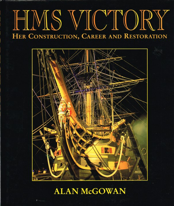 Image for HMS VICTORY : HER CONSTRUCTION, CAREER AND RESTORATION